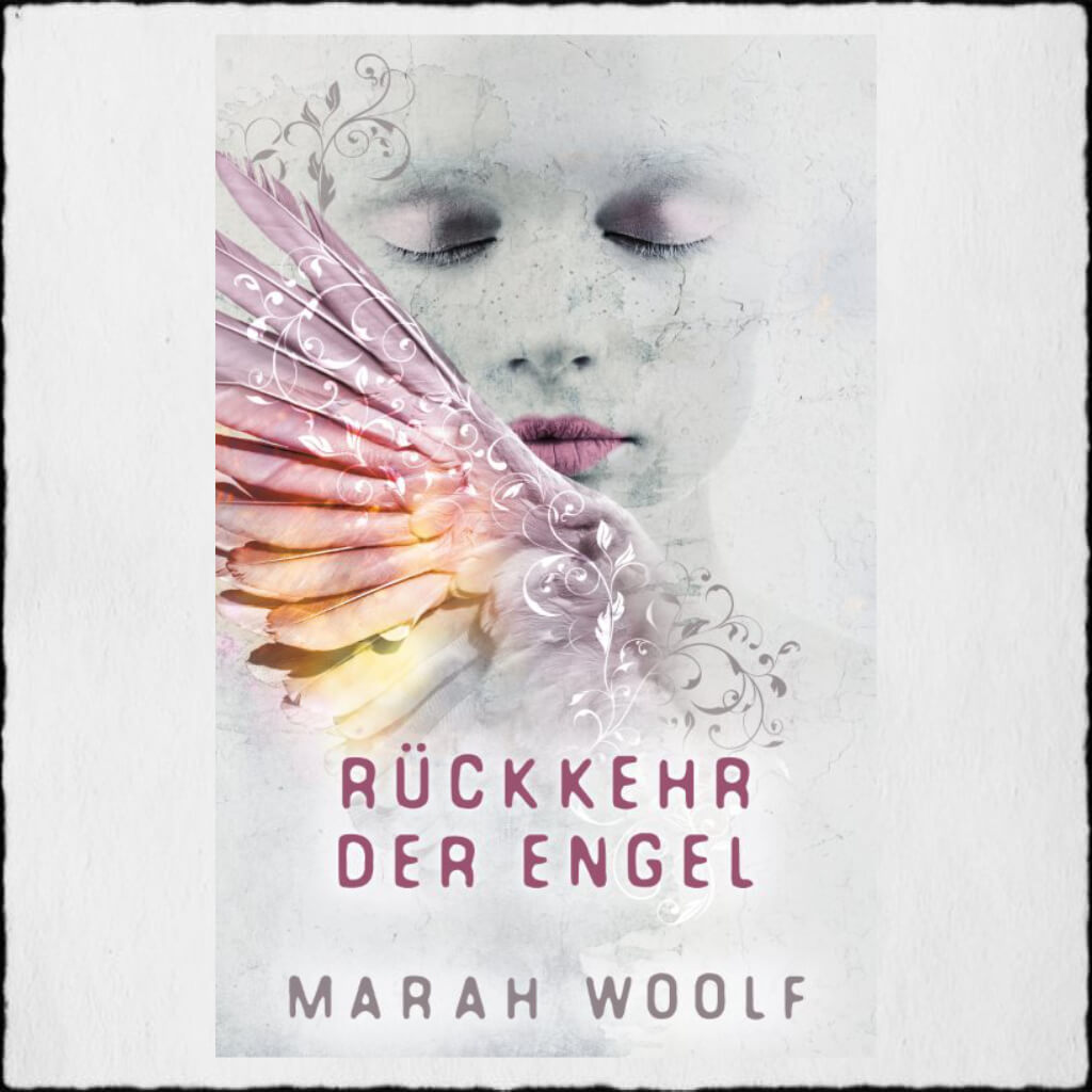 "Cover Marah Woolf: ""Rückkehr der Engel (Angelussaga 1)"" © 2018 Marah Woolf (Selfpublishing)"