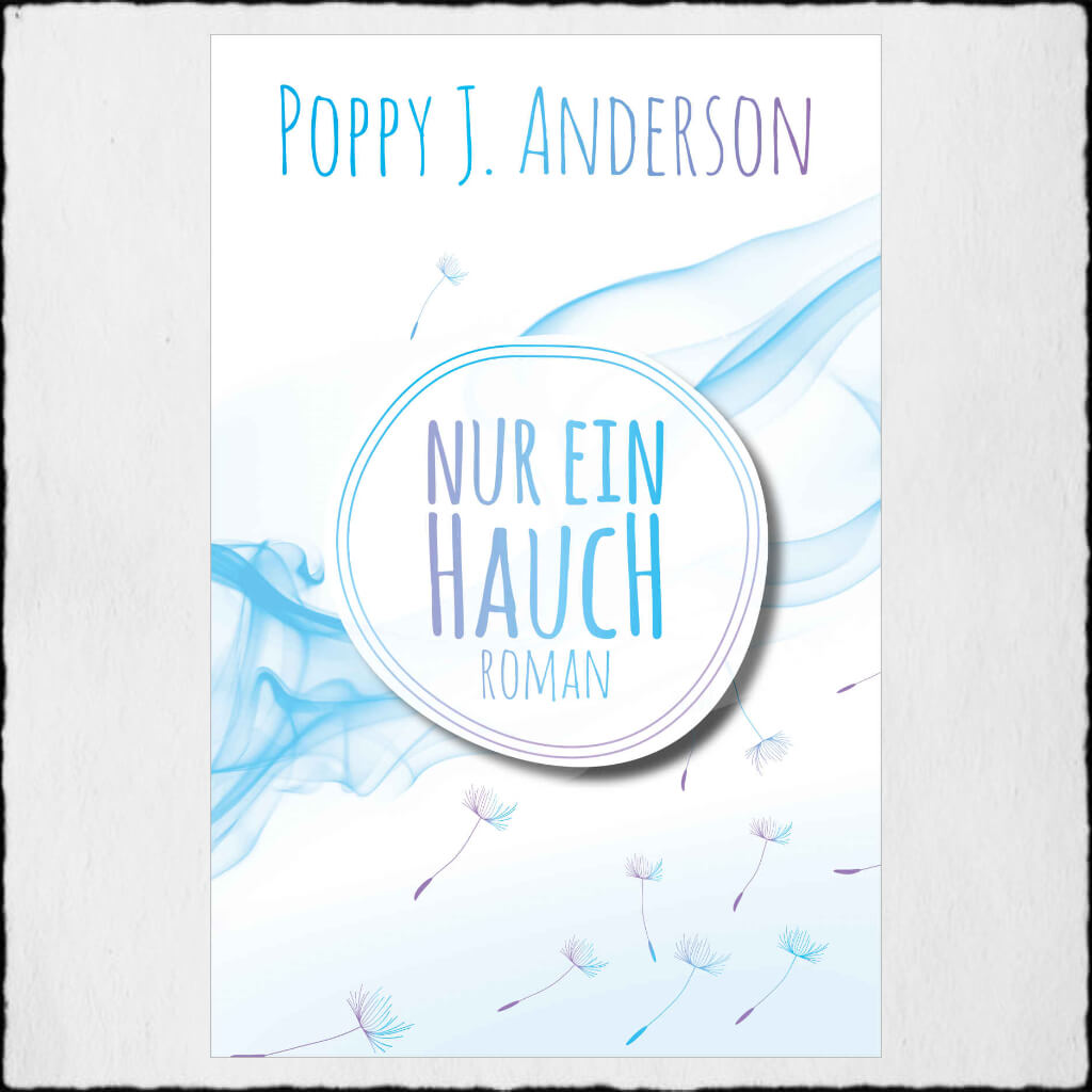 "Cover: Poppy J. Anderson - ""Nur ein Hauch"" © 2019 Poppy J. Anderson (Selfpublishing)"
