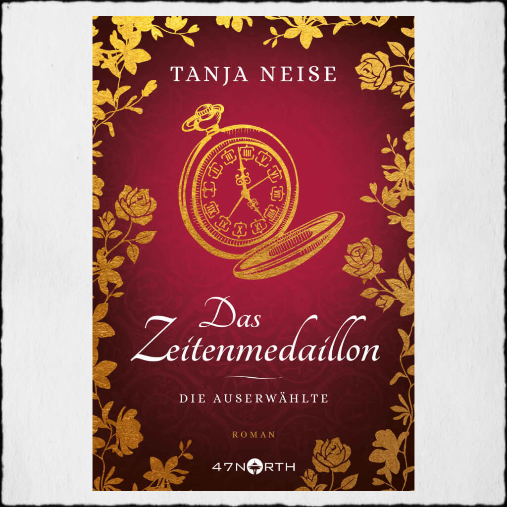 "Cover: Tanja Neise ""Das Zeitenmedaillon - Die Auserwählte © 2018 Tanja Neise 47North by Amazon"