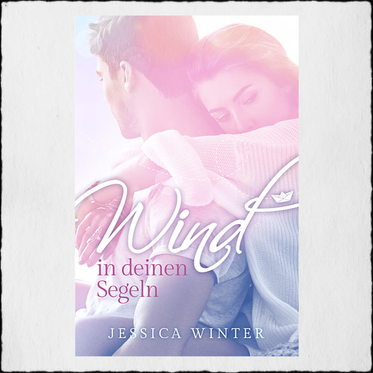 "Cover: Jessica Winter - ""Wind in deinen Segeln"" © 2019, Jessica Winter, Selbstpublikation"