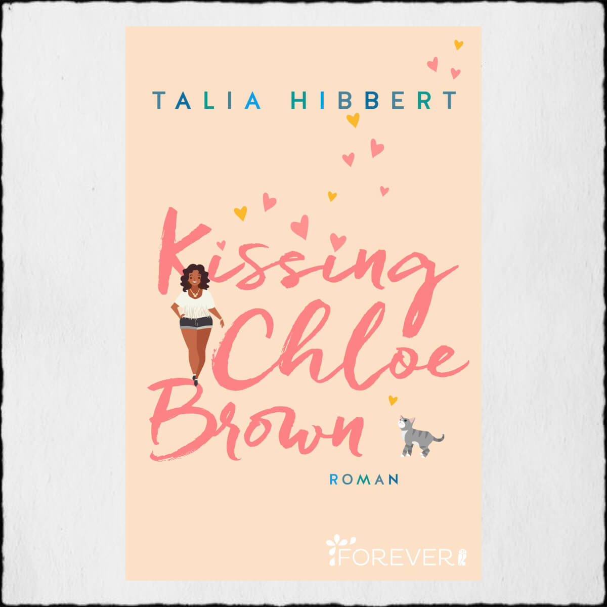 "Talia Hibbert ""Kissing Chloe Brown"" ©2020 Forever by Ullstein Verlag"
